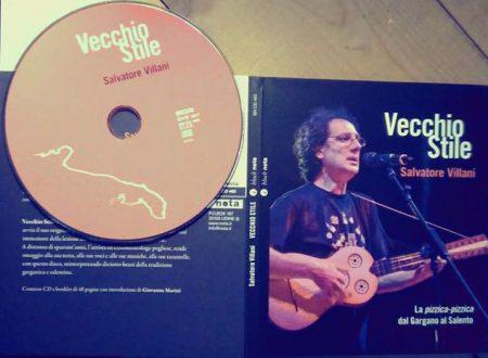 """Nuovo CDbook """"Vecchio Stile"""" di Salvatore Villani, dal Gargano al Salento"""