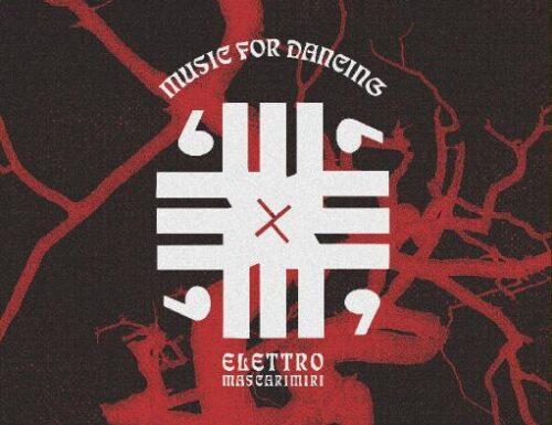 Elettro Mascarimiri – MUSIC FOR DANCING